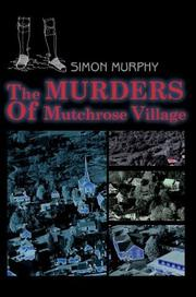Cover of: The Murders of Mutchrose Village | Simon Murphy