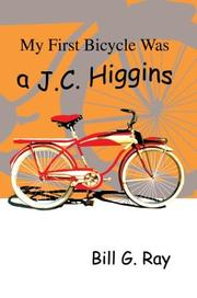 Cover of: My First Bicycle Was a J.C. Higgins | Bill G. Ray