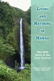 Cover of: Living and Retiring in Hawaii | James R. Smith