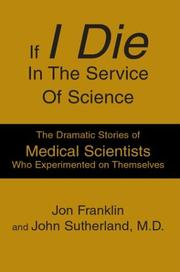 Cover of: If I Die In The Service Of Science | Jon Franklin