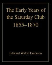 Cover of: The Early Years Of The Saturday Club: 1855-1870