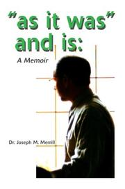 Cover of: As It Was And Is | Joseph M. Merrill