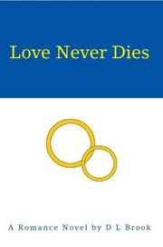 Cover of: Love Never Dies | D. L. Brook