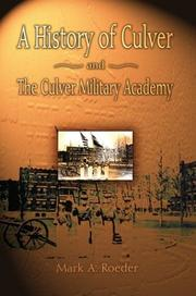 Cover of: A History Of Culver And The Culver Military Academy
