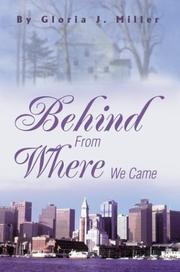 Cover of: Behind from Where We Came | Gloria Miller