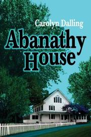Cover of: Abanathy House | Carolyn Dalling