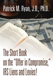 "Cover of: The Short Book on the ""Offer in Compromise,"" IRS Liens and Levies!"
