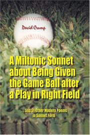 Cover of: A Miltonic Sonnet about Being Given the Game Ball after a Play in Right Field