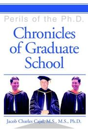 Cover of: Chronicles of Graduate School | Jacob Charles Cajal M.S. M.S. Ph.D.