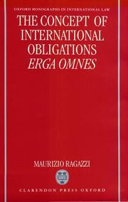 The concept of international obligations erga omnes by Maurizio Ragazzi