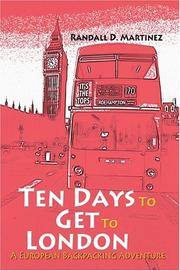 Cover of: Ten Days to Get to London | Randall D. Martinez