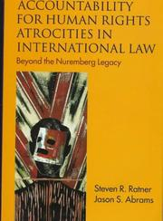 Cover of: Accountability for human rights atrocities in international law | Steven R. Ratner