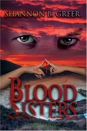 Cover of: Blood Sisters | Shannon B. Greer