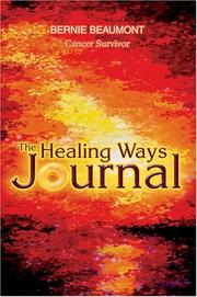Cover of: The Healing Ways Journal | Bernie Beaumont