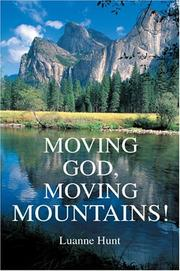 Cover of: Moving God, Moving Mountains! | Luanne Hunt