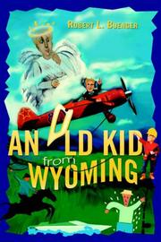 Cover of: An Old Kid from Wyoming | Robert L Buenger