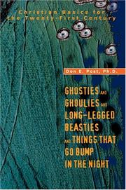 Cover of: Ghosties And Ghoulies And Long-Legged Beasties And Things That Go Bump In The Night | Don E. Post