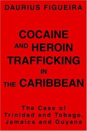Cover of: Cocaine and Heroin Trafficking in the Caribbean | Daurius Figueira