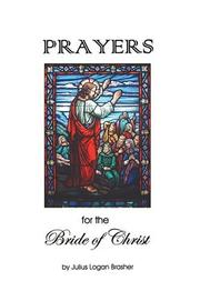 Cover of: Prayers for the Bride of Christ | Julius Logan Brasher