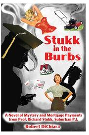 Cover of: Stukk in the Burbs | Robert DiChiara