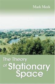 Cover of: The Theory of Stationary Space | Mark Meek