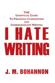 Cover of: I Hate Writing  | J.M. Bohannon