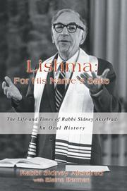 Cover of: Lishma: For His Names Sake | Rabbi Sidney Akselrad