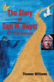 Cover of: The Story of Sam W. Dwyer