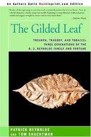 Cover of: The Gilded Leaf: Triumph, Tragedy, and Tobacco: Three Generations of the R. J. Reynolds Family and Fortune