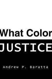Cover of: What Color Justice | Andrew P. Baratta