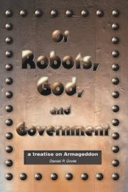 Cover of: Of Robots, God, and Government | Daniel P Grote