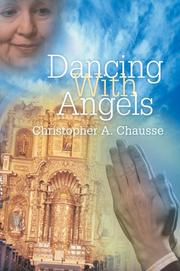 Cover of: Dancing With Angels | Christopher A. Chausse