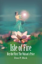 Cover of: Isle of Fire: Key the First | Don P Bick