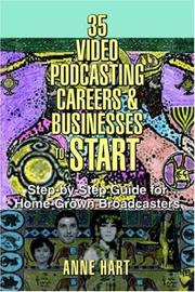 Cover of: 35 Video Podcasting Careers and Businesses to Start | Anne Hart