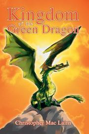 Cover of: Kingdom of the Green Dragon | Christopher Mac Lairn