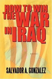 Cover of: How to Win the War in Iraq | Salvador A. Gonzalez