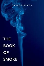 Cover of: The Book of Smoke | Carlos Black
