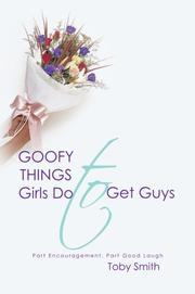 Cover of: Goofy Things Girls Do to Get Guys | Toby Smith