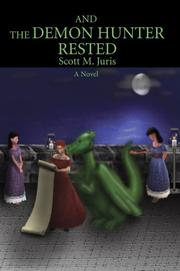 Cover of: And the Demon Hunter Rested | Scott M Juris