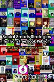 Cover of: Social Smarts Strategies That Earn Free Book Publicity | Anne Hart