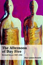 Cover of: The Afternoon of Day Five | Dayv James-French