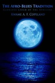 Cover of: The Afro-Blues Tradition | Kwame A F Copeland