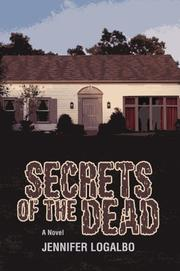 Cover of: Secrets Of The Dead | Jennifer LoGalbo