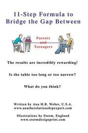 Cover of: 11-Step Formula to Bridge the Gap Between Parents and Teenagers | ANA H B WEBER