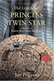 Cover of: The Legend of Princess Twin Star: Book One | Joe Pegasus