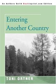 Cover of: Entering Another Country | Toni Ortner