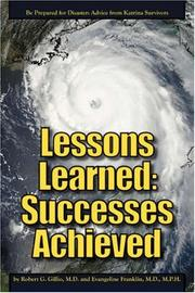 Cover of: Lessons Learned: Successes Achieved: Be Prepared for Disaster | M.D., Robert G Gillio