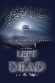Cover of: Left for Dead | Voncille Shipley