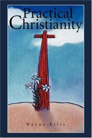 Cover of: Practical Christianity | Wayne Ellis
