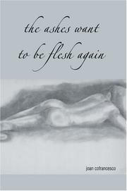 Cover of: the ashes want to be flesh again | Joan Cofrancesco